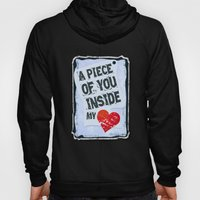 A piece of you inside my heart Hoody