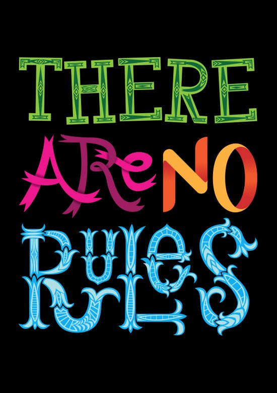 There are no Rules Art Print