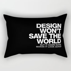 DESIGN WON'T SAVE THE WORLD Rectangular Pillow