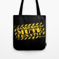 Dangerous Mute Lunatic Tote Bag