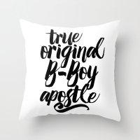 True, Original, B-Boy Apostle Throw Pillow