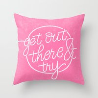GET OUT THERE & TRY Throw Pillow