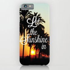 Let the sunshine in iPhone 6 Slim Case