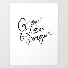 Grow, Love & Forgive Art Print