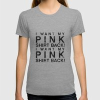 I Want My Pink Shirt Back - Mean Girls movie Womens Fitted Tee Tri-Grey SMALL