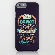 You exist for your own sake Slim Case iPhone 6s