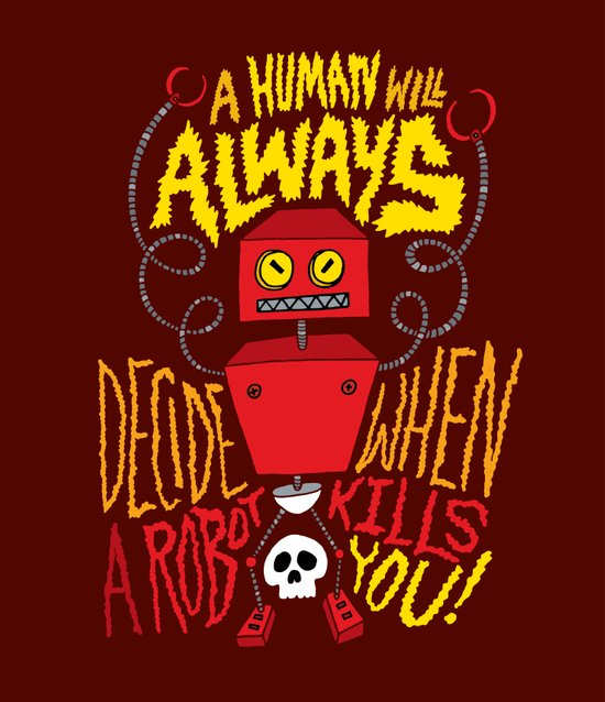 A Human Will Always Decide When A Robot Kills You. Canvas Print