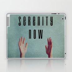Serenity Now! Laptop & iPad Skin