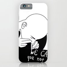 we can you not iPhone 6 Slim Case