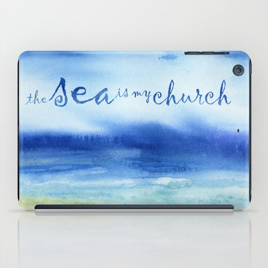 The Sea Is My Church (text) iPad Case