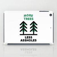 More Trees Less Assholes iPad Case