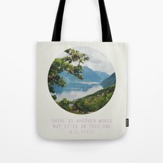 there is another world, but it is in this one Tote Bag
