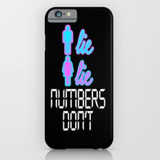 Men Lie, Women Lie, Numbers Don't Slim Case iPhone 6s