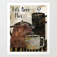 Lets Brew This Art Print