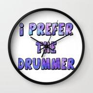 I Prefer The Drummer Wall Clock
