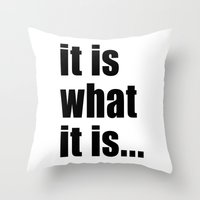 it is what it is (black text) Throw Pillow