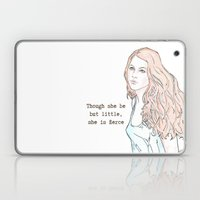 Though She Be But Little… Laptop & iPad Skin