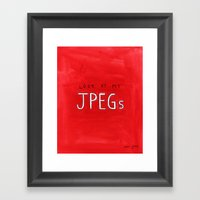 Look At My JPEGs Framed Art Print