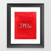 look at my JPEGs Framed Art Print