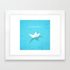 If I had a boat... Framed Art Print
