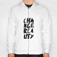Change Reality - Handwritten Typography Hoody