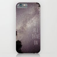 We All Shine On iPhone 6 Slim Case