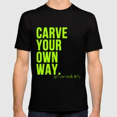 Carve Your Own Way Mens Fitted Tee Black SMALL