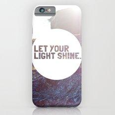 Let Your Light Shine iPhone 6 Slim Case