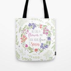 Be like a Flower Tote Bag