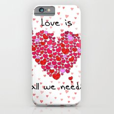 Love is all we need! iPhone 6 Slim Case