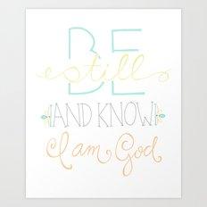 Be Still Art Print