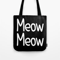 Meow Meow ( on black) Tote Bag