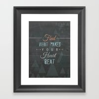 Find what makes your heart beat Framed Art Print
