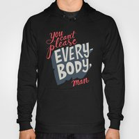 You Can't Please Everyon… Hoody
