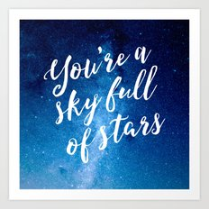 You're A Sky Full Of Stars Art Print Art Print