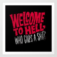 Welcome To Hell! Who Giv… Art Print