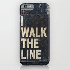 I Walk The Line iPhone 6s Slim Case