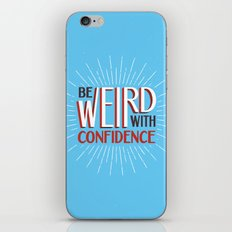 Be Weird With Confidence iPhone & iPod Skin