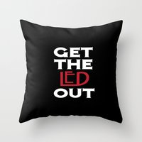 Get The Led Out Throw Pillow