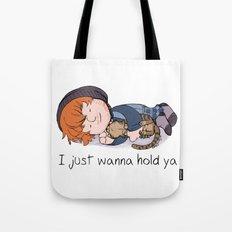 I Just Wanna Hold Ya Tote Bag