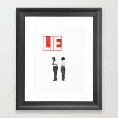 Lie Framed Art Print