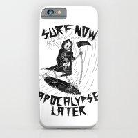 Surf Now, Apocalypse Later iPhone 6 Slim Case