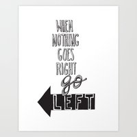 Go Left Art Print