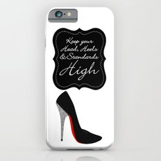 Keep your Head, Heels and Standards High  Slim Case iPhone 6s
