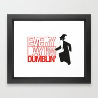 Every Day I'm Dumblin' Framed Art Print