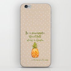 Be a pineapple- stand tall, wear a crown and be sweet on the insite  iPhone & iPod Skin