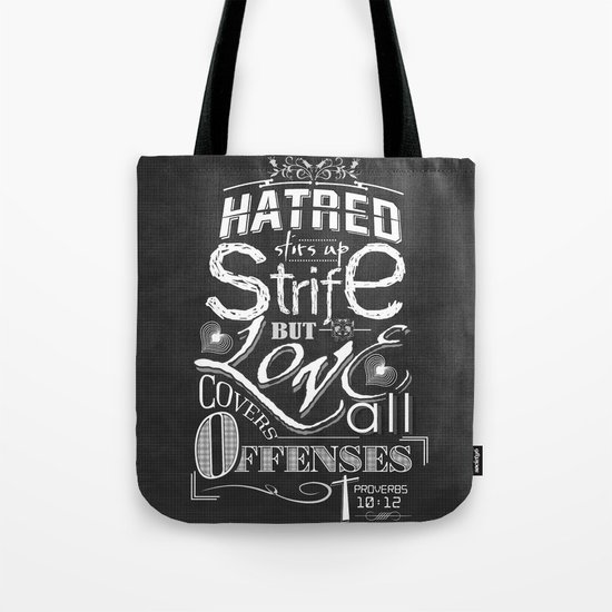 Hatred Stirs Up Strife But Love Convers All Offenses Tote Bag