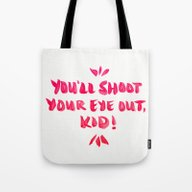 You'll Shoot Your Eye Ou… Tote Bag