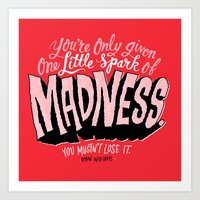 One Spark of Madness Art Print