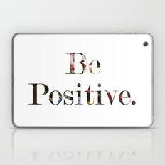 Be Positive Laptop & iPad Skin